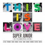 [Pre] Super Junior : 7th Album Repackage - THIS IS LOVE (Random Cover)