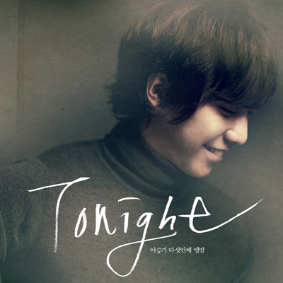 [Pre] Lee Seung Ki : 5th Album - Tonight