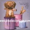 กระดาษสาพิมพ์ลาย สำหรับทำงาน เดคูพาจ Decoupage แนวภาำพ ภาพวาด ลูกหมาน้อยจิตกร คาบแปรงสำหรับทาสี ยืนอยู่ในกระป่องสี มีคำคมวลีเด็ด (ปลาดาวดีไซน์)