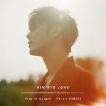 [Pre] Kim Kyu Jong : 2nd Single - Play in Nature Part.2 FOREST
