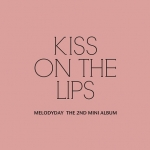 [Pre] Melody Day : 2nd Mini Album - KISS ON THE LIPS +Poster