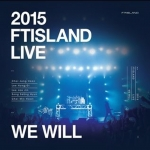 [Pre] FT Island : 2015 LIVE - We Will TOUR DVD (Limited Edition)