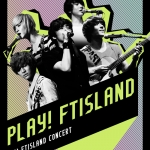 [Pre] FT Island : 2nd Concert - PLAY! FTISLAND!! (2DVD+60p PTB) +Poster