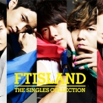 [Pre] FT Island : Japan Import Edition - THE SINGLES COLLECTION] (2CD Int'l Version+Poster)